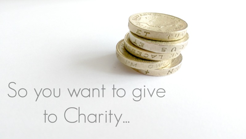 So you want to give to Charity
